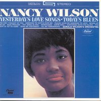 Yesterday's Love Songs, Today's Blues — Nancy Wilson, Джордж Гершвин