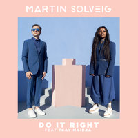 Do It Right — Martin Solveig, Tkay Maidza