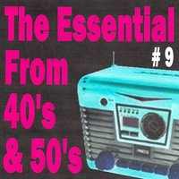 The Essential from 40's and 50's, Vol. 9 — сборник