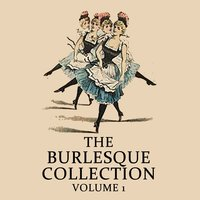 The Burlesque Collection, Vol. 1 — сборник