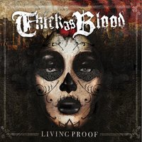 Living Proof — Thick As Blood