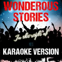 Wonderous Stories (In the Style of Yes) - Single — Ameritz Audio Karaoke