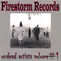 Undead Artists Volume #1 — Firestorm Records