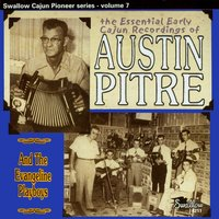 The Essential Early Cajun Recordings of Austin Pitre and the Evangeline Playboys — Austin Pitre