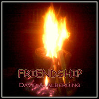 Friendship — David A. Alberding