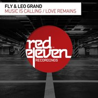 Music Is Calling / Love Remains — Fly, Leo Grand, Fly, Leo Grand
