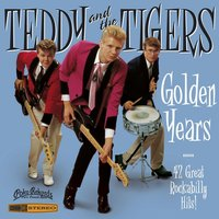 Golden Years — Teddy & The Tigers