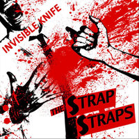Invisible Knife — The Strap Straps