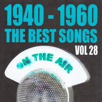 1940 - 1960 The Best Songs, Vol. 28 — сборник