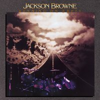 Running On Empty — Jackson Browne
