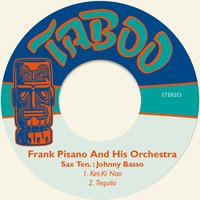 Ket-Ki Nao — Johnny Basso, Frank Pisano And His Orchestra|Johnny Basso, Frank Pisano & His Orchestra