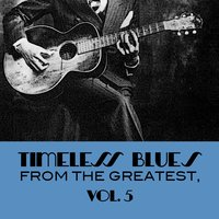 Timeless Blues from the Greatest, Vol. 5 — сборник