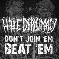 Don't Join 'Em, Beat 'Em! — Dehumanized, Waking The Cadaver, HATE DIPLOMACY