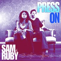 Press On — Sam & Ruby