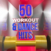 50 Workout & Dance Hits — Workout Fitness