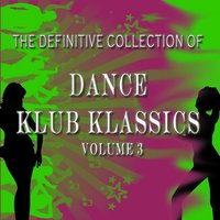 The Definitive Collection of Dance Klub Klassics, Vol. 3 — сборник