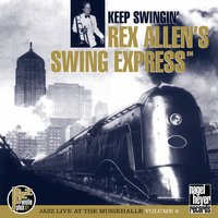 Keep Swingin' — Rex Allen, Bucky Pizzarelli, Jim Rothermel, Harry Allen, Mark Shane, Dan Barrett
