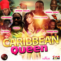 Caribbean Queen - Single — Ginjah feat. George Nooks, Jah Mason, Power Man, Hitman Walle, DJ Hype, Singing Melody