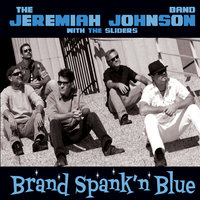 Brand Spank'n Blue — The Jeremiah Johnson Band & The Sliders