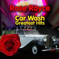 Car Wash - Greatest Hits — Rose Royce