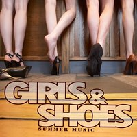 Girls & Shoes Summer Music — сборник