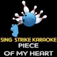 Piece Of My Heart — Sing Strike Karaoke