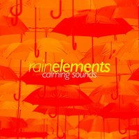 Rain Elements: Calming Sounds — Thunderstorms