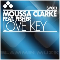 Love Key — Fisher, Moussa Clarke