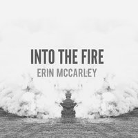Into the Fire — Erin McCarley