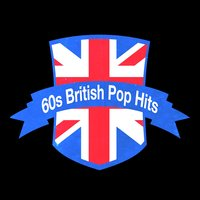60s British Pop Hits — Herman's Hermits, Tony Burrows, Denny Laine, Eric Burdon, Gerry & The Pacemakers, Mike Pender, Tony Sheridan, Vanity Fare, The Nashville Teens, Love Affair, Donovan