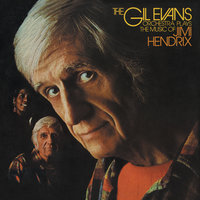 Plays The Music Of Jimi Hendrix — Gil Evans