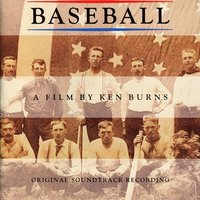 Baseball A Film By Ken Burns - Original Soundtrack Recording — Baseball A Film By Ken Burns