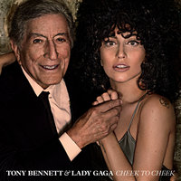 Cheek To Cheek — Lady Gaga, Tony Bennett