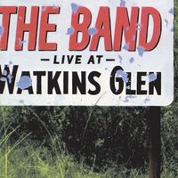 Live At Watkins Glen — The Band