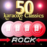 50 Karaoke Classics: Rock — Audio Idols