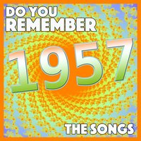 Do You Remember 1957 - The Songs — сборник