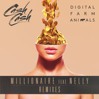 Millionaire — Digital Farm Animals, Cash Cash, Nelly