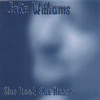 Blue Head; Blue Heart — Jake Williams