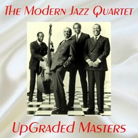 UpGraded Masters — Modern Jazz Quartet