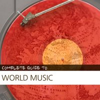 Complete Guide to World Music — сборник