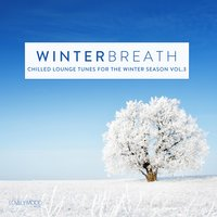Winterbreath, Vol. 3 - Chilled Lounge Tunes For The Winter Season — сборник