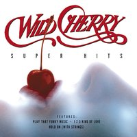 Super Hits — Wild Cherry