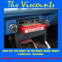 Who Put the Bomp (In the Bomp, Bomp, Bomp) & More Hits — The Viscounts