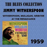 Witherspoon, Mulligan, Webster At The Renaissance — Jimmy Witherspoon