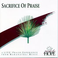 Sacrifice Of Praise — Songs Of Hope