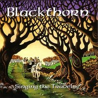 Singing The Travels — Blackthorn