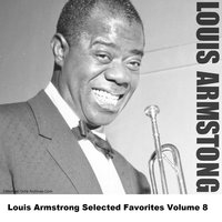 Louis Armstrong Selected Favorites Volume 8 — Louis Armstrong