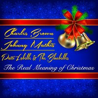 The Real Meaning of Christmas — Patti Labelle & The Bluebells, Charles Brown, Patti La Belle & The Blue Belles, Johnny Mathis
