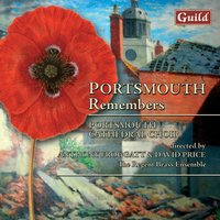 Portsmouth Remembers - Choral Music — Karl Jenkins, Andrea Gabrieli, John Ireland, Mark Blatchly, John Joubert, Sir John Tavener, Габриэль Форе