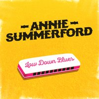 Low Down Blues — Annie Summerford